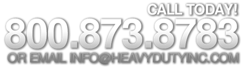 Call today at 800-873-8783 or Email info@heavydutyinc.com